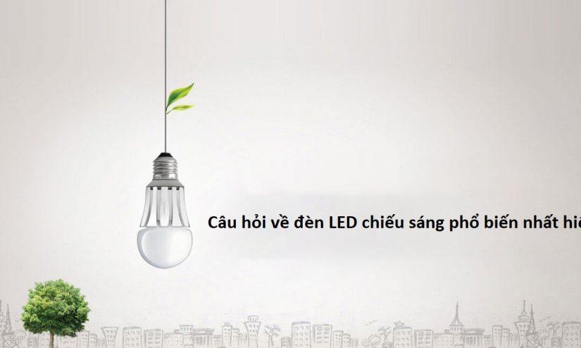 Câu hỏi thường gặp về đèn LED chiếu sáng